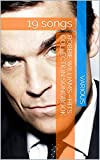 Robbie Williams - Hits Collection Songbook: 19 songs (English Edition)