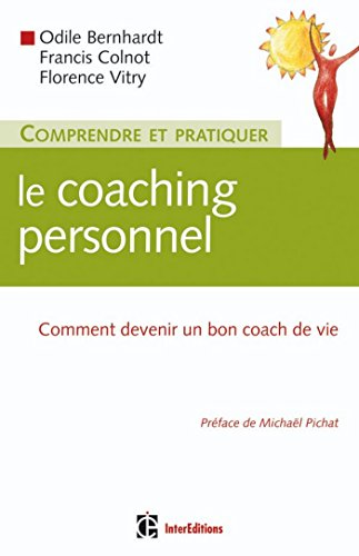 Comprendre et pratiquer le coaching personnel : Comment devenir un bon coach de vie (Hors Collection) (French Edition)