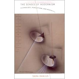 [(The Senses of Modernism: Technology, Perception, and Aesthetics)] [Author: Sara Danius] published on (July, 2002)