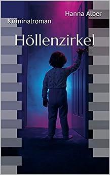 Höllenzirkel (Kommissar-Pfeifer-Reihe 3) (German Edition) by [AlberKriminalroman, Hanna]