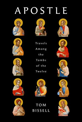 Apostle: Travels Among the Tombs of the Twelve por Tom Bissell