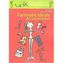 L'armoire idéale des paresseuses de Jeanne-Aurore Colleuille,Laure Gontier ( 18 janvier 2006 )