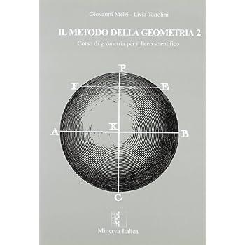 Il Metodo Della Geometria. Corso Di Geometria. Per Il Liceo Scientifico: 2