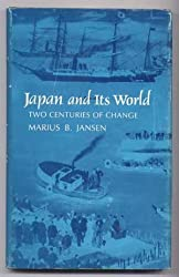 Japan and Its World: Two Centuries of Change (Brown & Haley Lectures, 1975.)