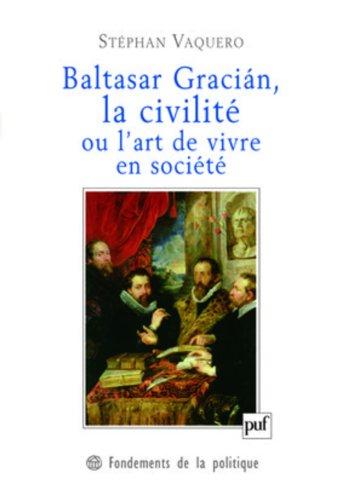 Baltasar Gracián et la civilité ou l'art de vivre en société