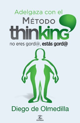 Adelgaza con el Método Thinking: No eres gord@, estás gord@