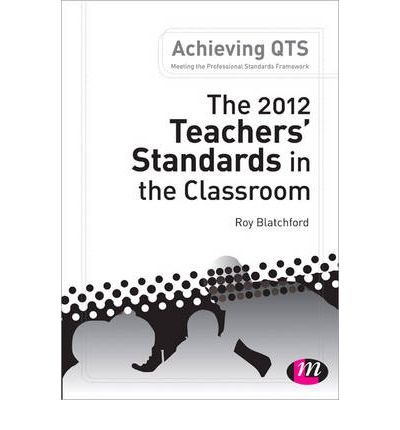 The 2012 Teacher's Standards in the Classroom by Blatchford, Roy ( AUTHOR ) Jan-30-2013 Paperback
