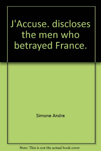 J'Accuse. discloses the men who betrayed France.