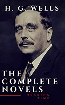 H. G. Wells : The Complete Novels (The Time Machine, The Island of Doctor Moreau,Invisible Man...)