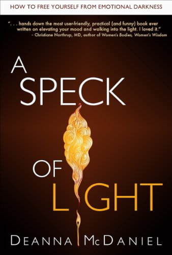 A Speck of Light: How to Free Yourself From Emotional Darkness