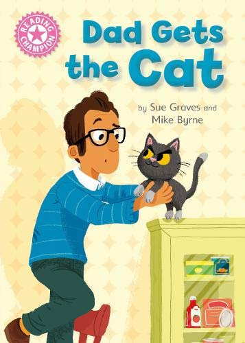Dad Gets the Cat: Independent Reading Pink 1A (Reading Champion)