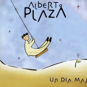 Un Dia Mas by Plaza, Alberto (2003-10-14)