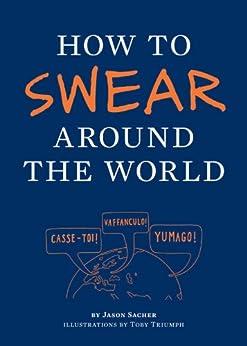 How to Swear Around the World par [Sacher, Jay]