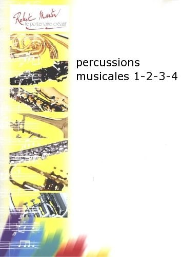 ROBERT MARTIN PERCUSION MUSICALES 1–2DE 3–4TEORIA Y PEDAG OGIK PERCUSSION