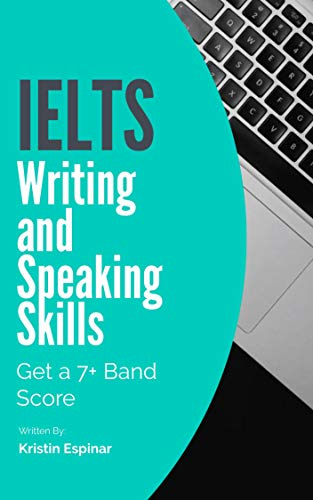 IELTS Writing and Speaking Skills: Get a 7+ Band Score (Activate Your IELTS Book 1) (English Edition) (Ielts Band 7)