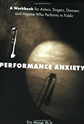 The Performance Anxiety Workbook: A Self Help Workbook for Anyone That Speaks, Sells or Performs in Public