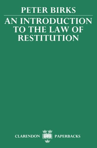 An Introduction to the Law of Restitution (Clarendon Paperbacks)
