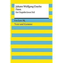 Faust. Der Tragödie Erster Teil: Reclam XL - Text und Kontext