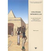 Stratégies mémorielles : Les cultes funéraires privés en Egypte ancienne de la VIe à la XIIe dynastie