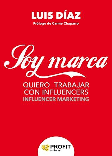Soy Marca: Quiero trabajar con influencers