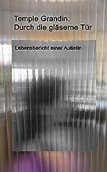 Durch die gläserne Tür: Lebensbericht einer Autistin hier kaufen