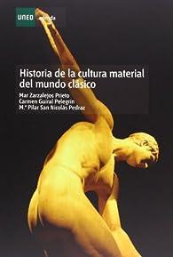 Historia de La Cultura Material Del Mundo Clásico par  Mar ZARZALEJOS PRIETO