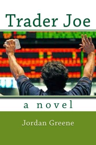 trader-joe-a-novel-by-jordan-greene-2014-05-25