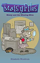 Maisy and The Missing Mice (The Maisy Files Book 1)