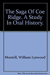 The Saga Of Coe Ridge. A Study In Oral History.