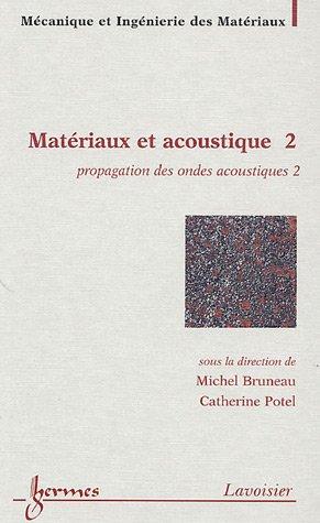 Matériaux et acoustique : Tome 2, Propagation des ondes acoustiques 2 par Michel Bruneau