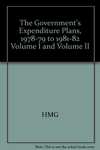 The Government's Expenditure Plans, 1978-79 to 1981-82 Volume I and Volume II