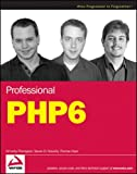 Professional PHP6 (Wrox Programmer to Programmer)