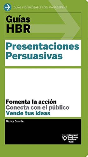 Guías HBR: Presentaciones persuasivas por Nancy Duarte