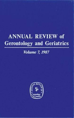 Annual Review of Gerontology and Geriatrics, Volume 7, 1987 (Annual Review of Gerontology ( Springer)) by K. Warner Schaie (1987-11-30)
