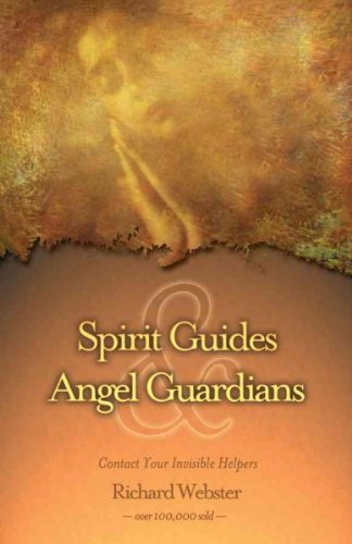 Spirit Guides & Angel Guardians: Contact Your Invisible Helpers por Richard Webster