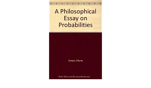 a philosophical essay on probabilities amazon co uk p et al a philosophical essay on probabilities amazon co uk p et al simon books