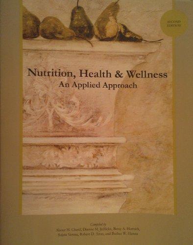 Nutrition, Health & Wellness: An Applied Approach by Abour H. Cherif (2010-08-01)