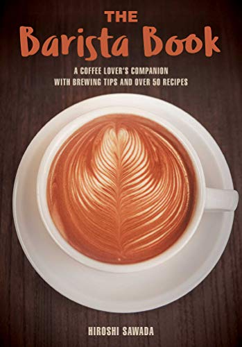French White-tee (The Barista Book: A Coffee Lover's Companion with Brewing Tips and Over 50 Recipes)