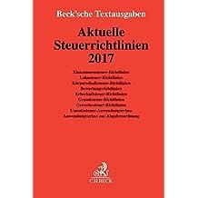 Aktuelle Steuerrichtlinien 2017: Rechtsstand: 23. Januar 2017 (Beck'sche Textausgaben)