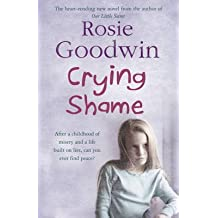 [Crying Shame] (By: Rosie Goodwin) [published: November, 2008]
