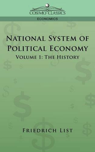 National System Of Political Economy Volume 1 The History
