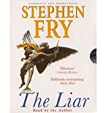 The Liar: Complete & Unabridged (Audio) - Common - Read by Author By (author) Stephen Fry