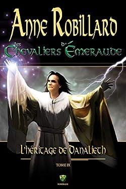 Les Chevaliers d'Émeraude 09 : L'Héritage de Danalieth