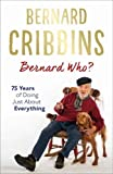 Bernard Who?: 75 Years of Doing Just About Everything