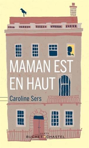 Maman est en haut : roman
