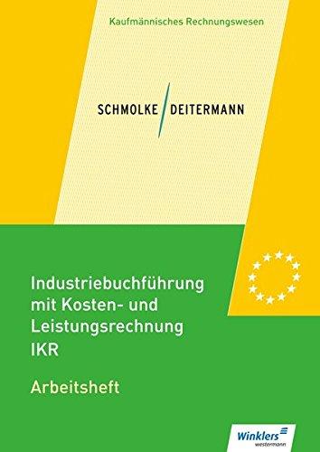 Industriebuchführung mit Kosten- und Leistungsrechnung - IKR: Arbeitsheft