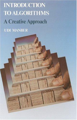 Algorithms: A Creative Approach by Udi Manber (1989-01-01)