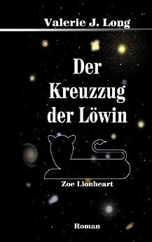 Der Kreuzzug der Löwin (Zoe Lionheart 9) von [Long, Valerie J.]