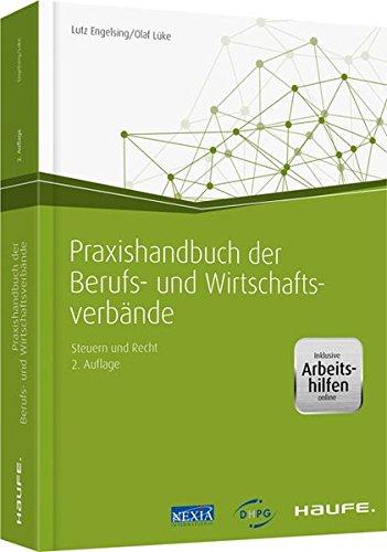 Praxishandbuch der Berufs- und Wirtschaftsverbände - inkl. Arbeitshilfen online: Steuern und Recht (Haufe Fachbuch)