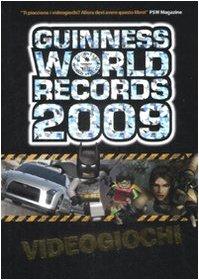 Guinness World Records 2009. Videogiochi. Ediz. illustrata (Arcobaleno)